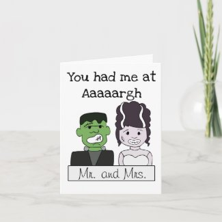 You Had Me at Aaaargh Frankenstein and Bride Card