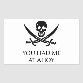 You Had Me At Ahoy Rectangular Sticker