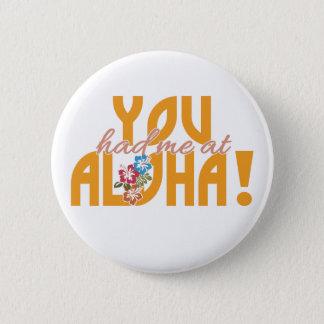 You Had Me at Aloha! buttons