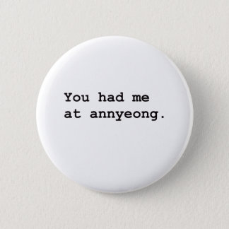 You Had Me at Annyeong Korean K-POP (Couple) Tee Button