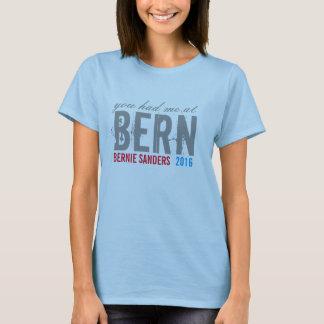 you had me at bern support bernie sanders design T-Shirt