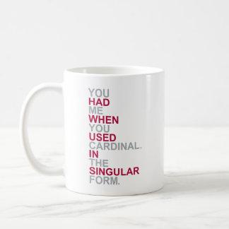 You Had Me At Cardinal Coffee Mug