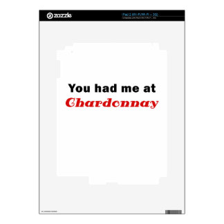 You Had Me At Chardonnay Skins For The iPad 2