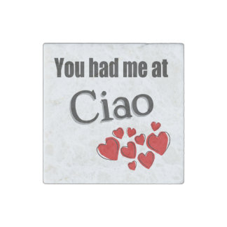 You had me at Ciao Italian Hello Stone Magnet