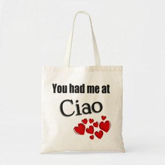 You had me at Ciao Italian Hello Tote Bag
