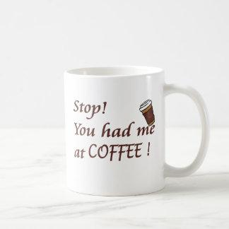 You had me at COFFEE!!!! Coffee Mug