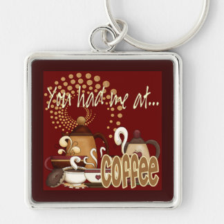 You Had Me At Coffee Silver-Colored Square Keychain