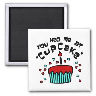 """You Had Me At """"Cupcake"""" With Cupcake And Confetti 2 Inch Square Magnet"""