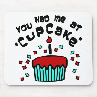 """You Had Me At """"Cupcake"""" With Cupcake And Confetti Mouse Pad"""