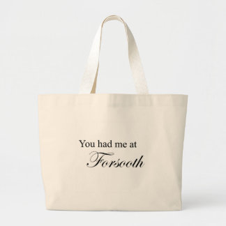 You Had Me At Forsooth Canvas Bag