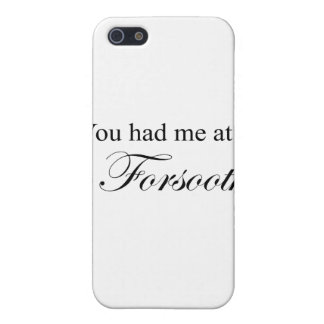 You Had Me At Forsooth Cover For iPhone 5/5S