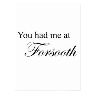 You Had Me At Forsooth Postcard