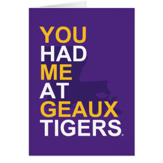 You Had Me At Geaux Tigers Card