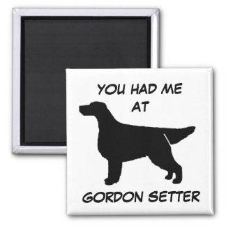 YOU HAD ME AT GORDON SETTER Magnet
