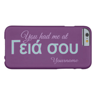 You Had Me at (Greek Hello) custom cases Barely There iPhone 6 Case