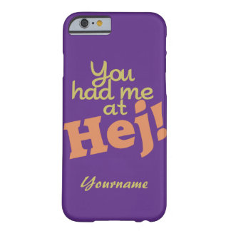 You Had Me at HEJ! custom cases Barely There iPhone 6 Case