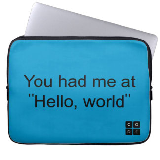 "You had me at ""Hello, world"" Laptop Sleeve"