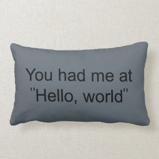 "You had me at ""Hello, world"" Lumbar Pillow"