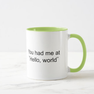 "You had me at ""Hello, world"" Mug"