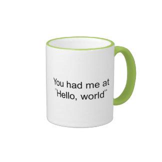 """You had me at """"Hello, world"""" Ringer Coffee Mug"""