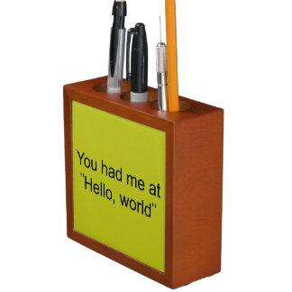 "You had me at ""Hello, world"" Pencil/Pen Holder"