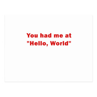 You Had Me at Hello World Postcard