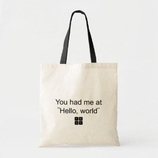 "You had me at ""Hello, world"" Tote Bags"