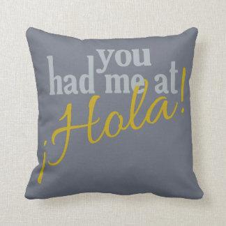 You Had Me at Hola! custom pillow