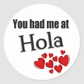 You had me at Hola Spanish Hello Classic Round Sticker