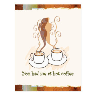 You Had Me At Hot Coffee Postcard