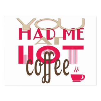 You Had Me At Hot Coffee Postcard
