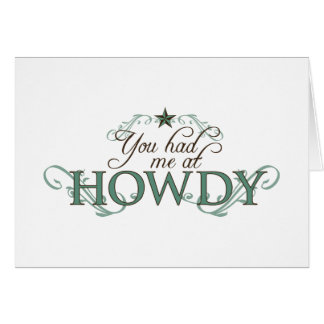 You Had Me at Howdy Card
