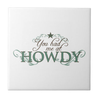 You Had Me at Howdy Ceramic Tile