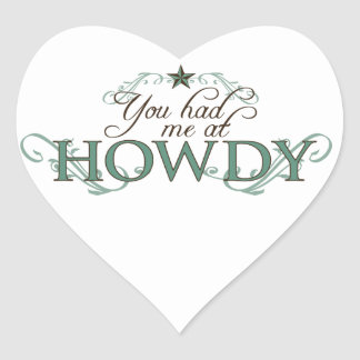 You Had Me at Howdy Heart Sticker