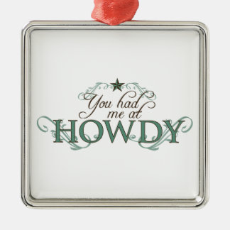 You Had Me at Howdy Christmas Tree Ornament