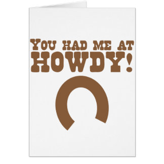 You had me at howdy! with a horseshoe card