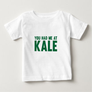 You Had Me At Kale Baby T-Shirt