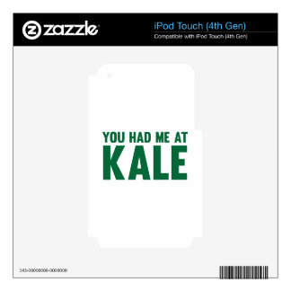 You Had Me At Kale Decals For iPod Touch 4G