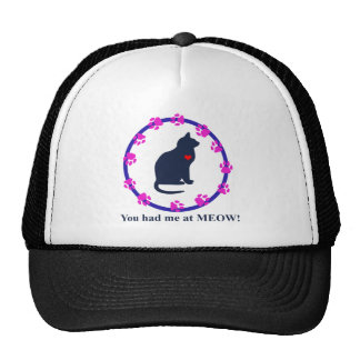 You Had Me at Meow - for kitty lovers Trucker Hat
