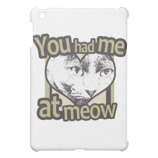 You Had me at Meow Cover For The iPad Mini