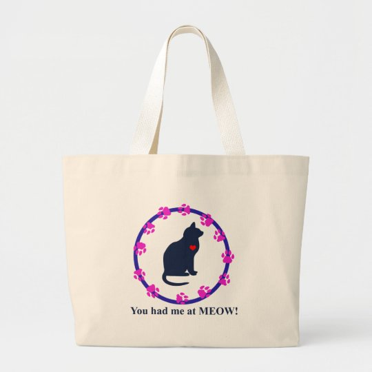 You Had Me at Meow! Large Tote Bag
