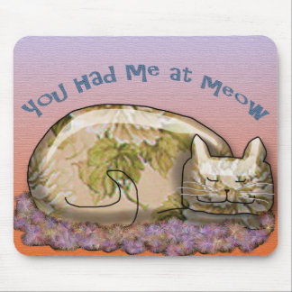 You had me at MEOW Mouse Pad