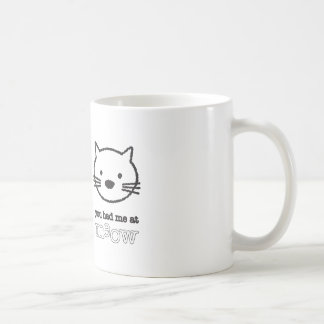 You Had Me At Meow Mug
