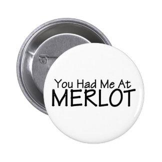 You Had Me At Merlot Pin