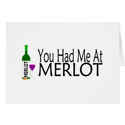 You Had Me At Merlot Cards
