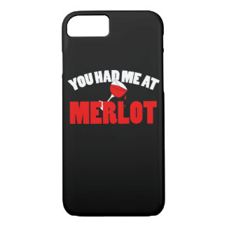 You had me at Merlot iPhone 7 Case