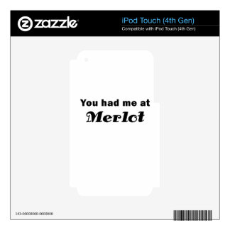 You Had Me At Merlot iPod Touch 4G Skin