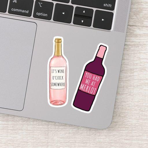 You Had Me At Merlot / It's Wine O'Clock Somewhere Sticker