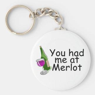 You Had Me At Merlot Keychain