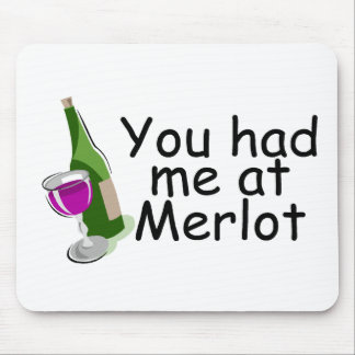 You Had Me At Merlot Mouse Pad